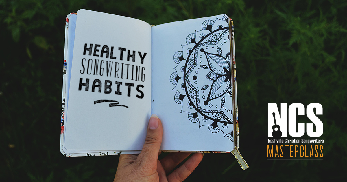 Developing Healthy Songwriting Habits for 2020