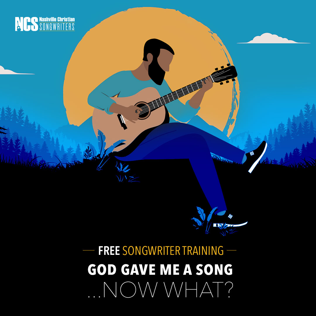 God Gave Me This Song, Now What? (Free Songwriting Training May 20th & 22nd)